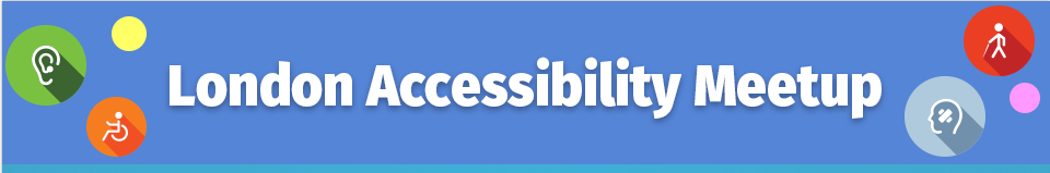 London Accessibility Meetup banner